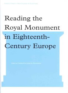 couverture de l'ouvrage de C. Chastel-Rousseau (dir.), « Reading the Royal Monument in Eighteenth-Century Europe ».